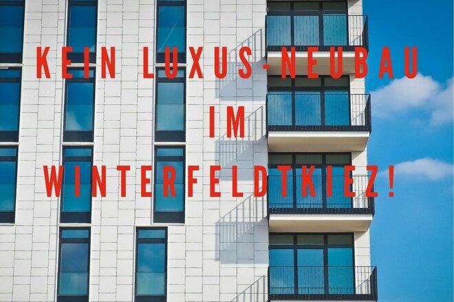 Wohnen muss für alle möglich sein: Keine Luxus-Wohnungen im Winterfeldt-Kiez!